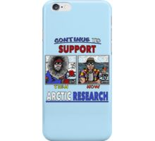 Continue To Support Arctic Research iPhone Case/Skin
