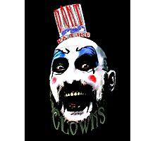 Don't ya' like clowns? Photographic Print