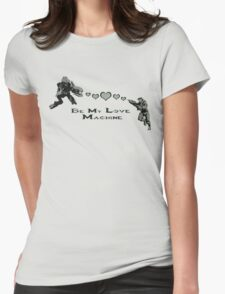 Be My Love Machine Womens Fitted T-Shirt