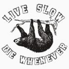 live slow by indigostore