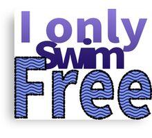 I Only Swim Free Canvas Print