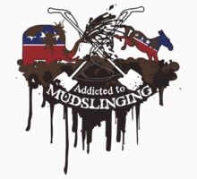 Addicted to Mudslinging by addicted1