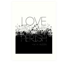 Love Each Other or Perish Art Print