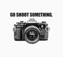 GO SHOOT SOMETHING. (Black Lettering) Unisex T-Shirt