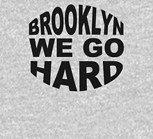 Brooklyn We Go Hard Unisex T-Shirt