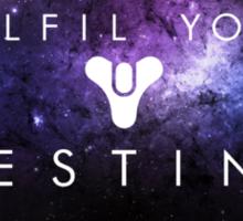 Fulfil Your Destiny Sticker