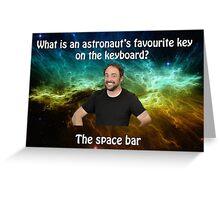 lame dad space joke  Greeting Card