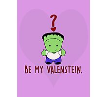 Be My Valenstein? Photographic Print