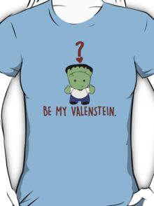Be My Valenstein? T-Shirt