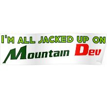 I'm all jacked up on Mountain Dew Poster