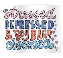 Stressed Depressed & Boy Band Obsessed  Poster