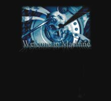 Welcome to Machine T by Cliff Vestergaard
