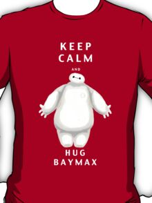 keep calm and hug Baymax T-Shirt