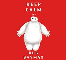keep calm and hug Baymax Unisex T-Shirt