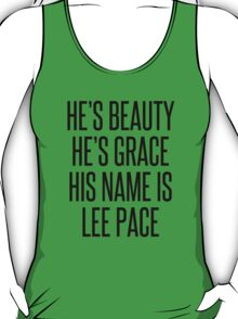 HE'S BEAUTY HE'S GRACE HIS NAME IS LEE PACE T-Shirt