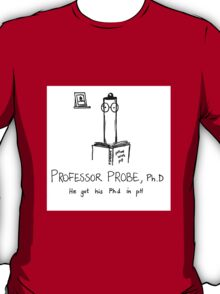 Professor Probe, Ph.D T-Shirt