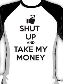 Take my Money T-Shirt
