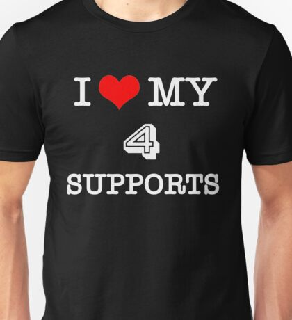 I Love My 4 Supports - Black Unisex T-Shirt