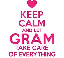 Amazing 'Keep Calm and Let Gram Take Care of Everything' T-shirts, Hoodies, Accessories and Gifts Photographic Print