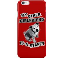 My Other Girlfriend Is A Staffy in Black and White iPhone Case/Skin
