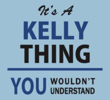 It's A KELLY thing, you wouldn't understand !! by satro