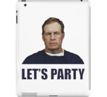 "Bill Belichick ""Let's Party"" iPad Case/Skin"