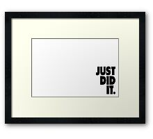 JUST DID IT Framed Print