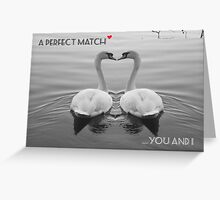 """""""SOLD""""     A PERFECT MATCH - YOU AND I Greeting Card"""