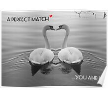 """SOLD""     A PERFECT MATCH - YOU AND I Poster"