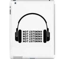 Not Listening iPad Case/Skin