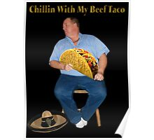 CHILLIN WITH MY TACO PICTURE Poster