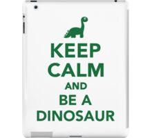 Keep calm and be a dinosaur iPad Case/Skin
