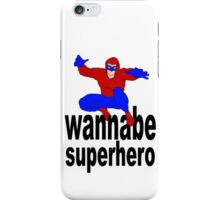 wannabe superhero 1 iPhone Case/Skin