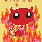 I Burn for You by johnandwendy