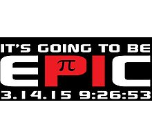 Original 'It's Going to Be Epic 2015 Pi Day' T-shirts, Hoodies, Accessories and Gifts Photographic Print