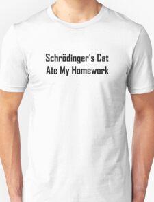 Schrodinger's Cat Ate My Homework T-Shirt