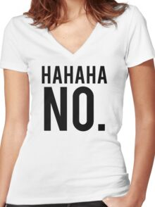 Hahaha No. Women's Fitted V-Neck T-Shirt