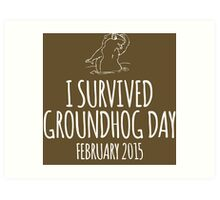 Amazing 'I survived Groundhog Day February 2015' T-shirts, Hoodies, Accessories and Gifts Art Print