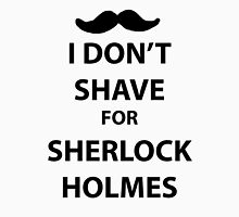 I don't shave for sherlock holmes (black print) Unisex T-Shirt