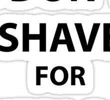 I don't shave for sherlock holmes (black print) Sticker