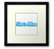 She's mine! (with a matching he's mine) perfect for Valentines day Framed Print