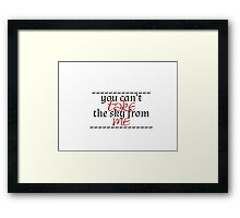 you can't take the sky Framed Print