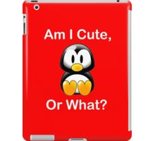 Am I Cute, Or What? iPad Case/Skin