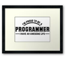 i am proud to be a programmer Framed Print