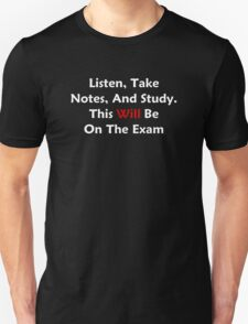 Listen, Take Notes, And Study T-Shirt