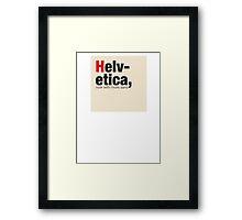Helvetica - more sans! Framed Print
