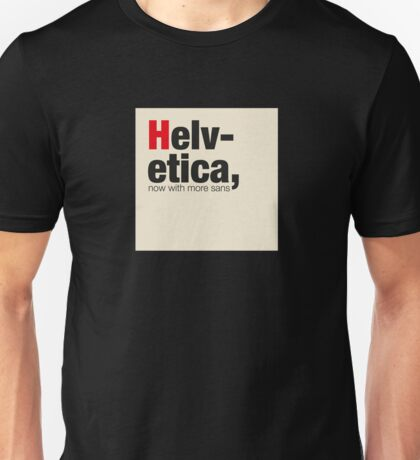 Helvetica - more sans! T-Shirt