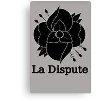 La Dispute Canvas Print