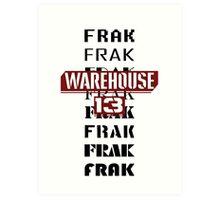 Frak Frak Frak Frak Frak Art Print