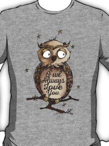 O'wl Always Love You!- FOR HER T-Shirt